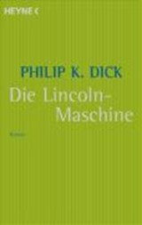 Die Lincoln-Maschine | Philip K. Dick |