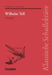 Wilhelm Tell. Textausgabe mit Materialien