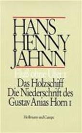 Werke 3. Fluß ohne Ufer I. Das Holzschiff / Die Niederschrift des Gustav Anias Horn I