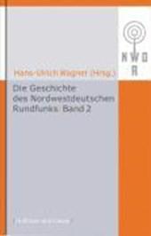 Die Geschichte des Nordwestdeutschen Rundfunks