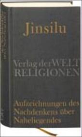 Jinsilu - Aufzeichnungen des Nachdenkens über Naheliegendes