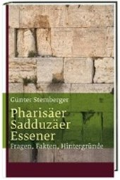 Pharisäer, Sadduzäer, Essener