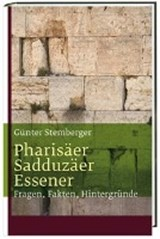 Pharisäer, Sadduzäer, Essener | Günter Stemberger |
