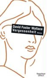 Vergessenheit | David Foster Wallace |