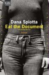 Eat the Document - Die perfekte Tarnung | Dana Spiotta |
