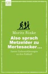 Also sprach Metzelder zu Mertesacker ...