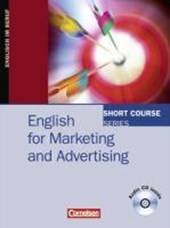 Short Course Series. English for Marketing and Advertising. Kursbuch mit CD | Sylee Gore |
