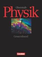 Physik Oberstufe. A/B/C/D. Gesamtband. 11.-13. Schülerbuch