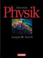 Physik Oberstufe B 1. Schülerbuch. Baden-Württemberg, Hessen