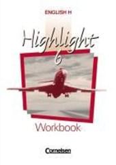 English H. Highlight 6 A. Workbook. Sekundarstufe 1. 10. Schuljahr. Für Nordrhein-Westfalen (B-Kurse) , Hessen, Rheinland-Pfalz, Schleswig-Holstein, Mecklenburg-Vorpommern, Berlin und Hamburg