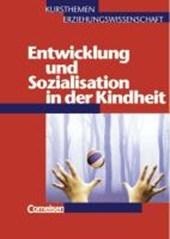 Kursthemen Erziehungswissenschaft 3. Entwicklung und Sozialisation inder Kindheit. Schülerbuch
