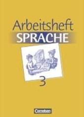 Arbeitsbuch Sprache 3. RSR. Arbeitsheft. Neue Ausgabe. Sonderschule