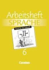 Arbeitsbuch Sprache 6. RSR. Arbeitsheft. Neue Ausgabe. Sonderschule