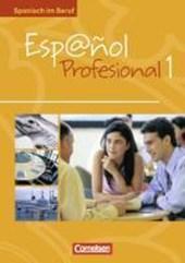 Espanol profesional 1. Spanisch im Beruf - Kursbuch