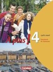 À plus! Ausgabe 2004. Band 4 (cycle court). Schülerbuch