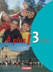 À plus! Ausgabe 2004. Band 3. Schülerbuch