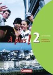 À plus! Ausgabe 2004. Band 2. Carnet d'activité