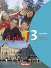 À plus! Ausgabe 2004. Band 3. Grammatikheft