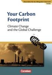 Materialien für den bilingualen Unterricht 8. Schuljahr. Your Carbon Footprint - Climate Change and the Global Challenge | Johannes Zieger |