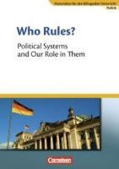 Materialien für den bilingualen Unterricht 8. Schuljahr. Who Rules? - Political Systems and Our Role in Them
