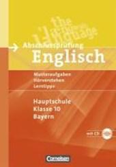 Abschlussprüfung Englisch - Hauptschule Bayern. 10. Jahrgangsstufe