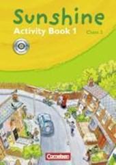 SUNSHINE 1. 3. Schuljahr - Activity Book mit CD-ROM. Allgemeine Ausgabe