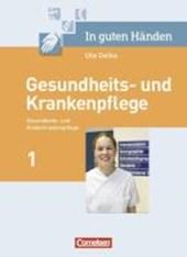 In guten Händen - Gesundheits- und Krankenpflege: Pflegerische Kernaufgaben