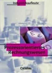 Prozessorientiertes Rechnungswesen. Industriekaufleute. Schülerbuch