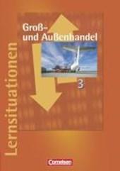 Groß- und Außenhandel 3. Arbeitsbuch mit Lernsituationen