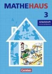 Mathehaus 3. Allgemeine Ausgabe. Arbeitsheft