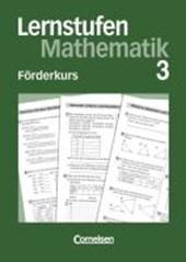 Lernstufen Mathematik 7. Förderkurs