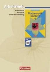 Mathematik konkret 4. Arbeitsheft mit eingelegten Lösungen und CD-ROM.Realschule Baden-Württemberg