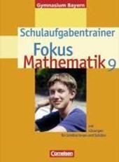 Fokus Mathematik - Gymnasium Bayern 9. Jahrgangsstufe. Schulaufgabentrainer