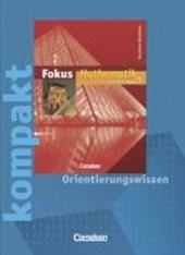 Fokus Mathematik. Neue Kernlehrpläne. 5. Schuljahr. Fokus kompakt.. Orientierungswissen. Arbeitsheft. Gymnasium Nordrhein-Westfalen