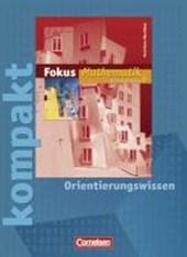 Fokus Mathematik. Fokus kompakt. 6. Schuljahr. Orientierungswissen. Gymnasium Nordrhein-Westfalen