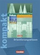 Fokus Mathematik. Neue Kernlehrpläne. 7. Schuljahr. Fokus kompakt.. Orientierungswissen. Arbeitsheft. Gymnasium Nordrhein-Westfalen