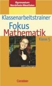 Fokus Mathematik 5. Schuljahr; Klassenarbeitstrainer; Nordrhein-Westfalen; mit Lösungen