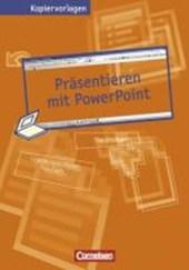 Informationstechnische Grundbildung. Präsentieren mit PowerPoint. Sekundarstufe I