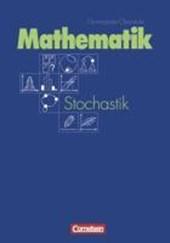 Mathematik gymnasiale Oberstufe Stochastik: Grund- und Leistungskurs. Schülerbuch. Neue Allgemeine Ausgabe