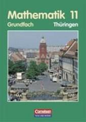 Mathematik 11. Grundfach. Schülerbuch. Thüringen