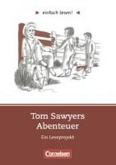 einfach lesen! Tom Sawyer. Aufgaben und Übungen