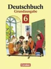 Deutschbuch 6. Grundausgabe. Neue Rechtschreibung