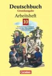 Deutschbuch Grundausgabe. Arbeitsheft 10. Neue Rechtschreibung