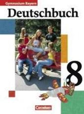 Deutschbuch Gymnasium 8. Jahrgangsstufe. Schülerbuch. Bayern