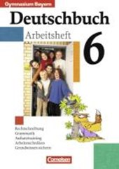 Deutschbuch 6. Arbeitsheft mit Lösungen. Bayern. Gymnasium. Neue Rechtschreibung