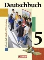 Deutschbuch Realschule 05. 9. Schuljahr. Schülerbuch. Baden-Württemberg