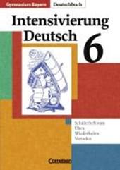 Deutschbuch 6. Jahrgangsstufe - Intensivierung Deutsch. Gymnasium Bayern