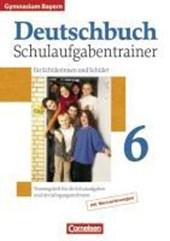 Deutschbuch 6. Jahrgangsstufe. Schulaufgabentrainer mit Lösungen. Gymnasium Bayern