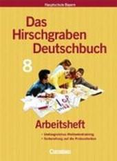 Das Hirschgraben Sprachbuch. 8. Schuljahr. Arbeitsheft. Hauptschule Bayern