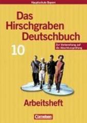Das Hirschgraben Deutschbuch. 10. Schuljahr. Arbeitsheft. Hauptschule Bayern